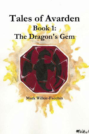 Tales of Avarden Book 1  The Dragon s Gem PDF