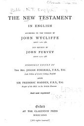 The New Testament in English According to the Version of John Wycliffe, about A: Part 1380