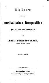 Die Lehre von der musikalischen Komposition: praktisch theoretisch, Band 4