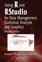 Using R and RStudio for Data Management, Statistical Analysis, and Graphics: Edition 2