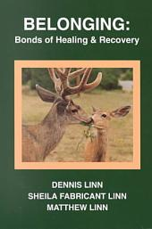 Belonging: Bonds of Healing and Recovery