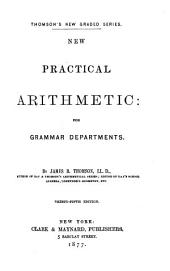 New Practical Arithmetic: For Grammar Departments