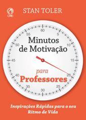 Minutos de Motivação para Professores
