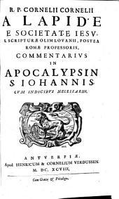 R. P. Cornelii Cornelii A Lapide Commentarius in Apocalypsin S. Iohannis: cum indicibus necessariis