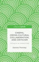 Cinema, Cross-Cultural Collaboration, and Criticism