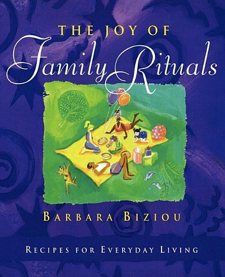 The Joy of Family Rituals PDF
