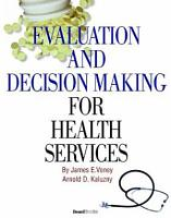 Evaluation and Decision Making for Health Services PDF