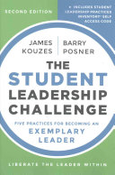 The Student Leadership Challenge  Five Practices for Becoming an Exemplary Leader 2e with TSLC Student Workbook Set