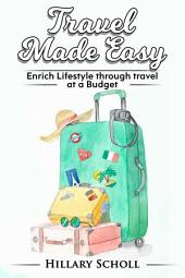 Travel Made Easy: Enrich lifestyle through travel at a budget