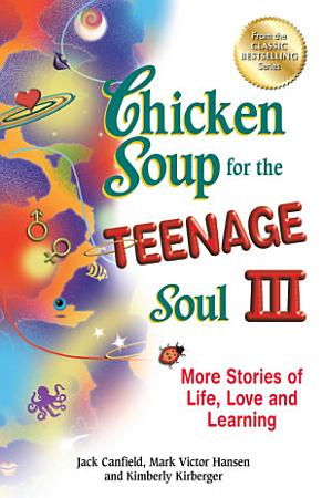 Chicken Soup for the Teenage Soul III PDF