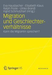 Migration und Geschlechterverhältnisse: Kann die Migrantin sprechen?