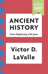 Ancient History: from Slapboxing with Jesus