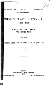 One-act Plays in English, 1900-1920: Which May be Taken for Home Use from the Public Library of the City of Boston