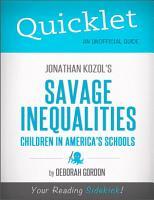 Quicklet on Jonathan Kozol s Savage Inequalities  Children in America s Schools PDF