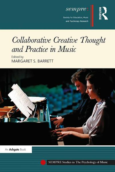 Download Collaborative Creative Thought and Practice in Music Book