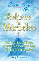 Chicken Soup for the Soul  Believe in Miracles PDF