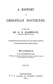 A History of Christian Doctrines: Volume 3