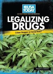 Legalizing Drugs: Crime Stopper or Social Risk?