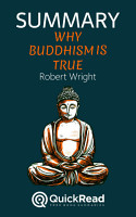 Summary of    Why Buddhism is True    by Robert Wright   Free book by QuickRead com PDF