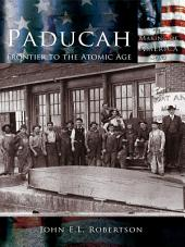 Paducah: Frontier to the Atomic Age