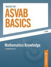 Master the ASVAB Basics--Mathematics Knowledge: Chapter 6 of 12, Edition 8