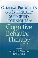 General Principles and Empirically Supported Techniques of Cognitive Behavior Therapy PDF