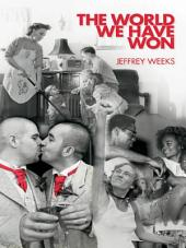 The World We Have Won: The Remaking of Erotic and Intimate Life