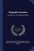 Epigraphia Carnatica Inscriptions In The Chitaldroog District