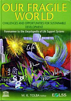 OUR FRAGILE WORLD  Challenges and Opportunities for Sustainable Development   Volume I PDF