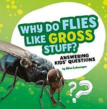 Why Do Flies Like Gross Stuff  PDF