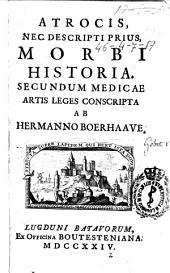 Atrocis, nec descripti prius, morbi historia: secundum medicae artis leges conscripta