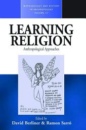 Learning Religion: Anthropological Approaches