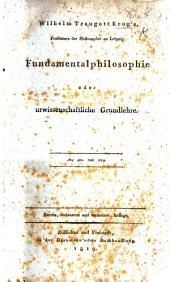 W. T. Krugs ... Fundamentalphilosophie, oder urwissenschaftliche Grundlehre ... Zweite ... vermehrte Auflage