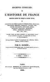 Archives curieuses de l'histoire de France depuis Louis XI jusqu'à Louis XVIII, ou collection de pièces rares et intéressantes, telles que chroniques, mémoires, pamphlets, lettres, ... etc. etc. etc: Volume3