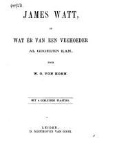 James Watt, of wat er van een veehoeder al groeijen kan