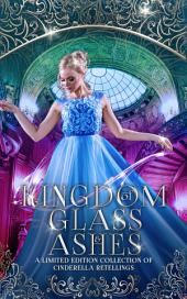 Kingdom of Glass and Ashes: A Limited Edition Cinderella Retelling Boxset