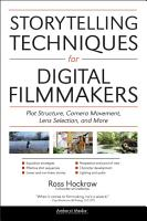 Storytelling Techniques for Digital Filmmakers PDF