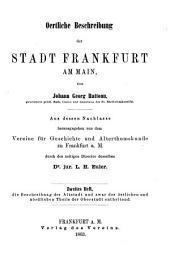 Oertliche Beschreibung der Stadt Frankfurt am Main: ¬Die Beschreibung der Altstadt und zwar des östlichen und nördlichen Theils der Oberstadt, Band 2