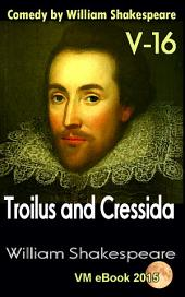 Troilus and Cressida: Comedy by William Shakespeare