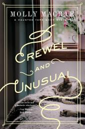 Crewel and Unusual: A Haunted Yarn Shop Mystery (Haunted Yarn Shop Mystery Series)