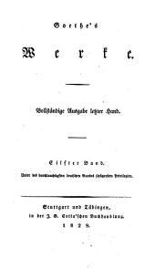 Goethes Werke: Vollstandige Ausgabe letzter Hand, Band 11