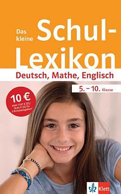 Das kleine Schul Lexikon Deutsch  Mathe  Englisch 5  10  Klasse PDF