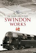 In & Around Swindon Works
