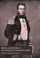 Mexico and the Life of the Conqueror, Hernando Cortés: Volume 2
