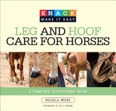 Knack Leg and Hoof Care for Horses: A Complete Illustrated Guide