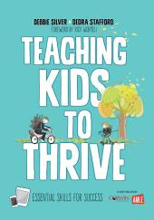 Teaching Kids to Thrive : Essential Skills for Success