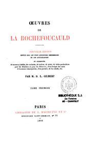 Oeuvres de La Rochefoucauld. Nouvelle édition, revue sur les plus anciennes impressions et les autographes, et augmentée de morceaux inédits, des variantes, de notices...