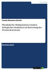 Physikalische Multiparameter-Analyse biologischer Strukturen zur Bewertung des Prostata-Karzinoms