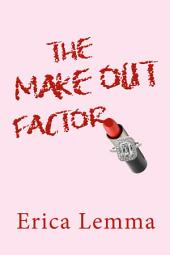 The Make Out Factor