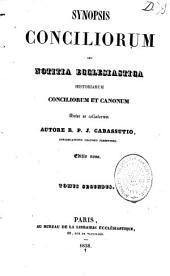 Synopsis conciliorum, seu Notitia ecclesiastica historiarum, conciliorum et canonum inter se collatorum, autore R. P. J. Cabassutio,...